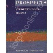 Prospects student's book beginner (Revised edition). Manual de limba engleza pentru clasa a IX-a