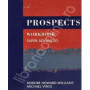 Prospects workbook super advanced. Caiet de limba engleza pentru clasa a XII-a