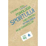 Psihologia sportului. Ghid pentru optimizarea performantelor