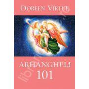 Arhangheli 101