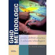 Ghid metodologic pentru abilitati practice si educatie tehnologica la clasele primare