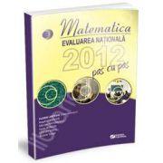 Matematica. Evaluarea nationala 2012. Pas cu pas