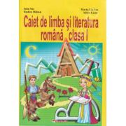 Caiet de limba si literatura romana - clasa I