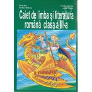 Caiet de limba si literatura romana clasa a III-a