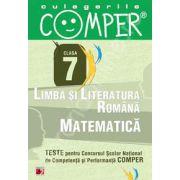 Limba si literatura romana, Matematica - Clasa VII (Teste pentru Concursul Scolar National de Competenta si Performanta COMPER)