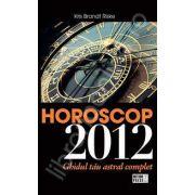 Horoscop 2012. Ghidul tau astral complet