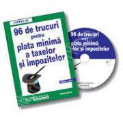 CD 96 de trucuri pentru plata minima a taxelor si impozitelor datorate Statului