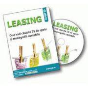 CD - LEASING. Cele mai cautate 35 de spete si monografii contabile