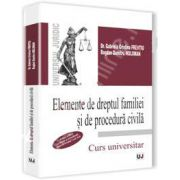 Elemente de dreptul familiei si de procedura civila (Editia a III-a. Revazuta si actualizata potrivit Noului Cod civil)