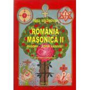 Romania Masonica II. Masonii ,,copiii vaduvei'(Editie noua, completata)