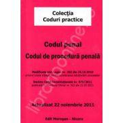 Codul penal. Codul de procedura penala (Actualizat 22 noiembrie 2011)