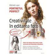 Creativitate in editarea foto, pe intelesul tuturor