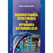 Diagnosticarea, intretinerea si repararea automobilului