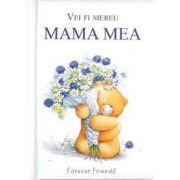 Mama mea - vei fi mereu