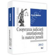 Cooperarea judiciara internationala in materie penala