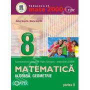 Matematica 2000+11/12 Clasa a VIII-a, partea a II-a. Aritmetica, algebra, geometrie