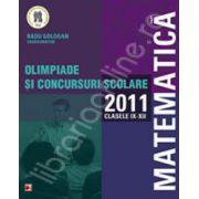 Matematica. Olimpiade si concursuri scolare 2011, clasele IX-XII