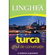 Turca. Ghid de conversatie Roman-Turc, cu dictionar si gramatica