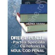 Drept penal. Parte speciala, cu referiri la Noul Cod Penal