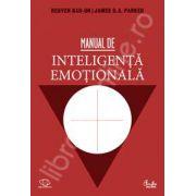 Manual de inteligenta emotionala. Teorie, dezvoltare, evaluare si aplicatii in viata de familie, la scoala si la locul de munca