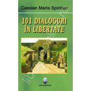 101 dialoguri in libertate. Volumul I