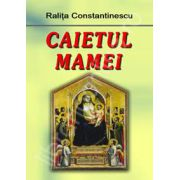 Caietul mamei (Ralita Constantinescu)