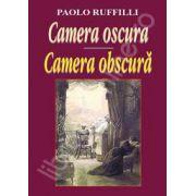 Camera oscura - Camera obscura (Antologie bilingva romana-italiana)