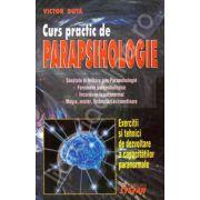 Curs practic de PARAPSIHOLOGIE (Exercitii si tehnici de dezvoltare a capacitatilor paranormale)
