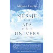Masaru Emoto, Mesaje de la apa si de la Univers
