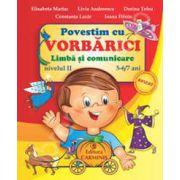 Povestim cu Vorbarici. Limba si comunicare. Nivelul II, 5-6/7 ani (Nivelul II)