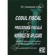 Codul fiscal. Procedura fiscala. Norme de aplicare. Actualizat pana la 14. 03. 2012 (Normele au fost introduse la articolele corespunzatoare din cele doua coduri)
