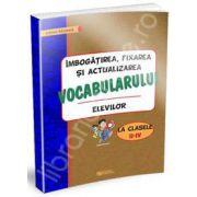 Imbogatirea, fixarea si activizarea vocabularului elevilor la clasele II-IV