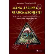 Mana ascunsa a Francmasoneriei (Cele 100 de ,,mistere'ale istoriei care sunt in felul acesta explicate)
