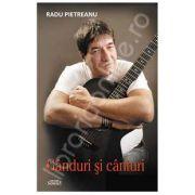 Radu Pietreanu. Ganduri si canturi