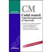 Codul muncii. Codul dialogului social si 7 legi uzuale Actualizat 24 februarie 2012