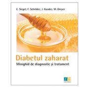 Diabetul zaharat. Minighid de diagnostic si tratament