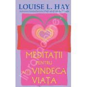 Louise L. Hay, Meditatii pentru a-ti vindeca viata