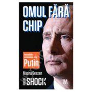 Omul fara chip. Incredibila ascensiune a lui Vladimir Putin