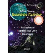 Secretul astrelor. Manual de astrologie (Bazele astrologiei, Efemeride 1901-2050, Casele cerului)