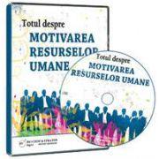 CD - Totul despre motivarea resurselor umane