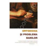 Ortodoxia si problema banilor (Traducere din limba rusa de Adrian Tanasescu-Vlas)