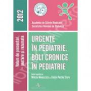 Urgente in pediatrie. Boli cronice in pediatrie 2012
