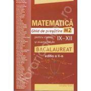 Bacalaureat 2012 Matematica - Ghid de pregatire M2 (editia a II-a)