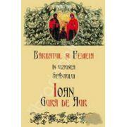 Barbatul si femeia in viziunea Sfantului Ioan Gura de Aur