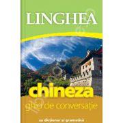 Chineza. Ghid de conversatie Roman-Chinez, cu dictionar si gramatica