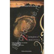 Nadejdea crestina (Cum vor vietui si se vor mantui crestinii ortodocsi in vremurile antihristice)