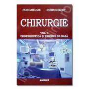 Chirurgie volumul I. Propedeutica si tehnici de baza