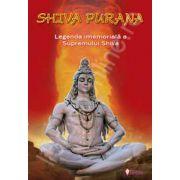 Shiva Purana. Legenda imemoriala a supremului Shiva