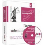Drept administrativ. Selectie de avize, decizii si hotarari relevante ale Curtii Constitutionale (Contine CD)