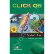 Curs de limba engleza Click On 2. Manualul profesorului pentru clasa a VI-a